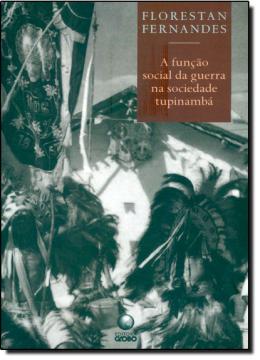 FUNCAO SOCIAL DA GUERRA NA SOCIEDADE TUPINAMBA, A