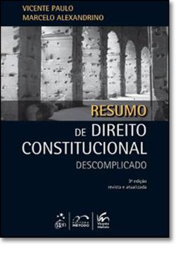 RESUMO DE DIREITO CONSTITUCIONAL DESCOMPLICADO - 2ª EDICAO