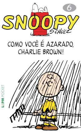SNOOPY 6 - COMO VOCE E AZARADO, CHARLIE BROWN! - POCKET