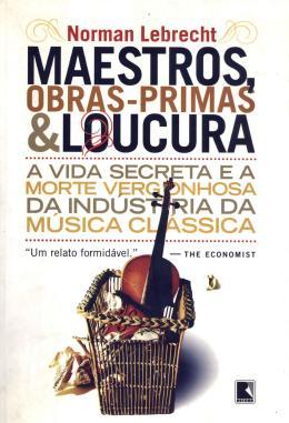 MAESTROS, OBRAS-PRIMAS E LOUCURA