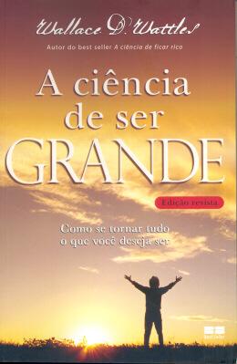 A CIENCIA DE SER GRANDE