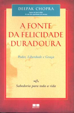 A FONTE DA FELICIDADE DURADOURA
