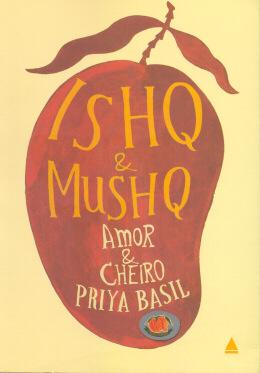 ISHQ E MUSHQ: AMOR E CHEIRO