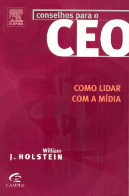 CONSELHOS PARA O CEO - COMO LIDAR COM A MIDIA