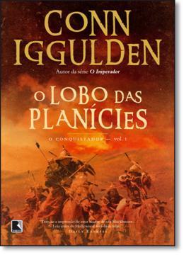 O LOBO DAS PLANICIES - O CONQUISTADOR - VOL. 1