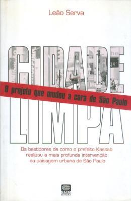 CIDADE LIMPA - O PROJETO QUE MUDOU A CARA DE SAO PAULO