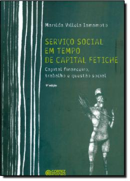 SERVICO SOCIAL EM TEMPO DE CAPITAL FETICHE - 4ª EDICAO