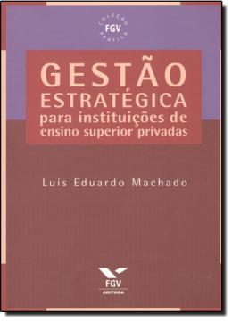 GESTAO ESTRATEGICA PARA INSTITUICOES DE ENSINO SUPERIOR PRIVADA