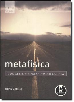 METAFISICA - CONCEITOS-CHAVE EM FOLOSOFIA