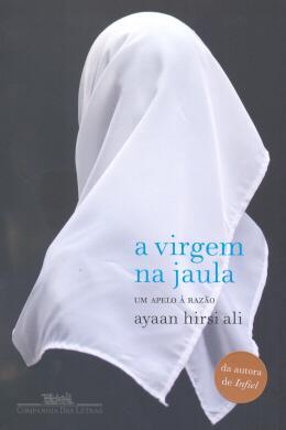 A VIRGEM NA JAULA - UM APELO A RAZAO