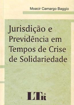 JURISDICAO E PREVIDENCIA EM TEMPOS DE CRISE DE SOLIDARIEDADE