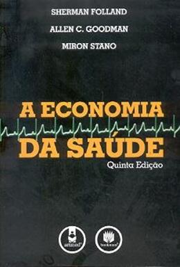 ECONOMIA DA SAUDE, A - 5ª EDICAO