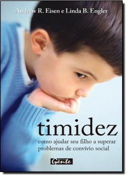 TIMIDEZ - COMO AJUDAR SEU FILHO A SUPERAR PROBLEMAS DE CONVIVIO SOCIAL