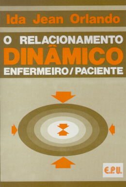 O RELACIONAMENTO DINAMICO ENFERMEIRO/PACIENTE