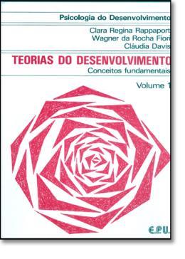PSICOLOGIA DO DESENVOLVIMENTO VOLUME 1 - TEORIAS DO DESENVOLVIMENTO