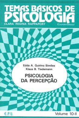TEMAS BASICOS DE PSICOLOGIA VOL. 10-2 - PSICOLOGIA DA PERCEPCAO