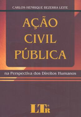 ACAO CIVIL PUBLICA - NA PERSPECTIVA DOS DIREITOS HUMANOS