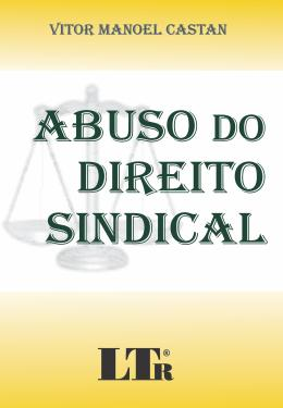 ABUSO DO DIREITO SINDICAL