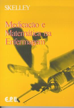 MEDICACAO E MATEMATICA NA ENFERMAGEM