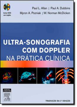 ULTRA-SONOGRAFIA COM DOPLER NA PRATICA CLINICA - 2ª EDICAO