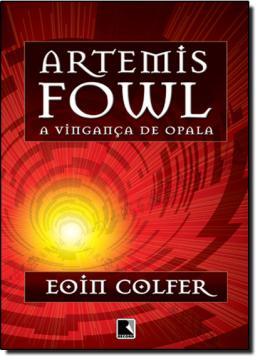 ARTEMIS FOWL - VOL 4 - A VINGANCA DE OPALA