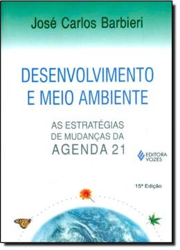DESENVOLVIMENTO E MEIO AMBIENTE - AS ESTRATEGIAS DE MUDANCAS DA AGENDA 21