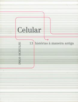 CELULAR - TREZE HISTORIAS A MANEIRA ANTIGA