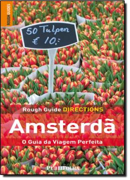 AMSTERDA - O GUIA DA VIAGEM PERFEITA - ROUGH GUIDE DIRECTIONS