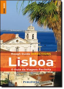 LISBOA - O GUIA DA VIAGEM PERFEITA - ROUG GUIDE DIRECTIONS