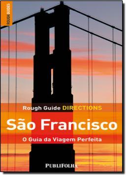SAO FRANCISCO - O GUIA DA VIAGEM PERFEITA - ROUG GUIDE DIRECTIONS