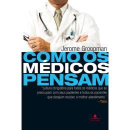 COMO OS MEDICOS PENSAM