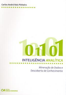 INTELIGENCIA ANALITICA: MINERACAO DE DADOS E DESCOBERTA DE CONHECIMENTO