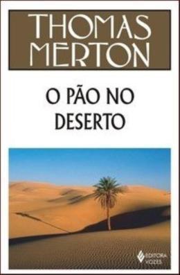 O PAO NO DESERTO