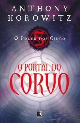 PORTAL DO CORVO, O - O PODER DOS CINCO - VOL 1