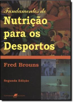 FUNDAMENTOS DE NUTRICAO PARA OS DESPORTOS - 2ª EDICAO