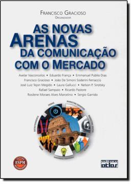 AS NOVAS ARENAS DA COMUNICACAO COM O MERCADO