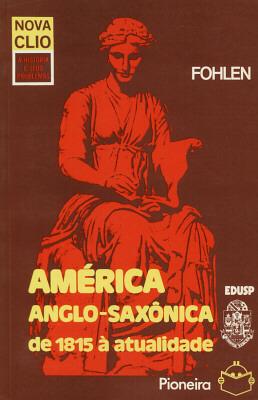 AMERICA ANGLO-SAXONICA DE 1815 A ATUAL.
