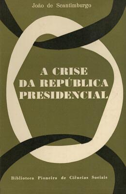CRISE DA REPUBLICA PRESIDENCIAL