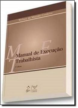 MANUAL DE EXECUCAO TRABALHISTA - APLICACAO AO PROCESSO DO TRABALHO