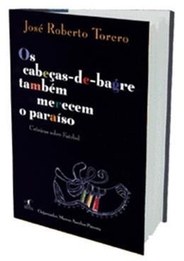 CABECAS  DE  BAGRE TAMBEM MERECEM O PARAISO, OS