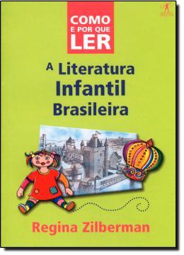 COMO  E POR QUE LER A LITERATURA INFANTIL NO BRASIL