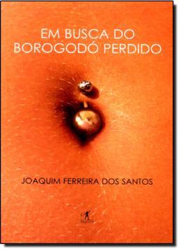 EM BUSCA DO BOROGODO PERDIDO