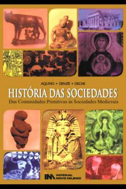 HISTORIA DAS SOCIEDADES - DAS COMUNIDADES PRIMITIVAS AS SOCIEDADES MEDIEVAIS