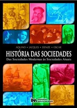 HISTORIA DAS SOCIEDADES - DAS SOCIEDADES MODERNAS AS SOCIEDADES ATUAIS
