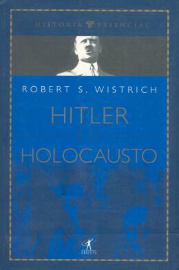 HITLER E O HOLOCAUSTO - HISTORIA ESSENCIAL