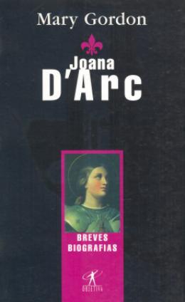 JOANA D´ARC - COLECAO BREVES BIOGRAFIAS
