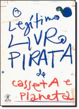 O LEGITIMO LIVRO PIRATA DE CASSETA E PLANETA