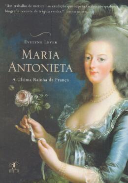 MARIA ANTONIETA - A ULTIMA RAINHA DA FRANCA