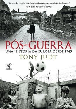 POS GUERRA - UMA HISTORIA DA EUROPA DESDE 1945