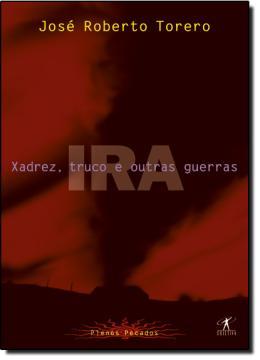 XADREZ, TRUCO E OUTRAS GUERRAS (IRA)